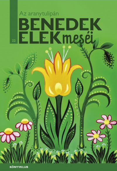 Benedek Elek - H. Szabó Gyula  (Szerk.) - Az aranytulipán