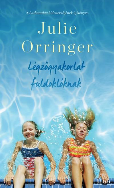 Julie Orringer - Légzőgyakorlat fuldoklóknak