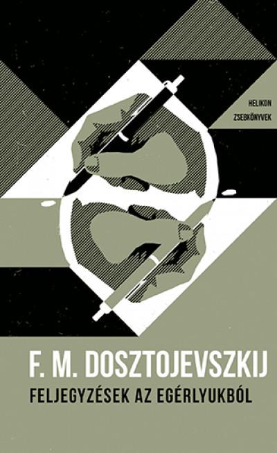 Fjodor Mihajlovics Dosztojevszkij - Feljegyzések az egérlyukból