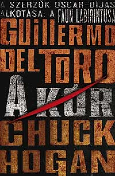 Guillermo Del Toro - Chuck Hogan - A KÓR - A KÓR-TRILÓGIA 1.