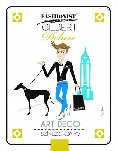 Lonovics Zoltán - Fashionist Gilbert - Art Deco színezőkönyv