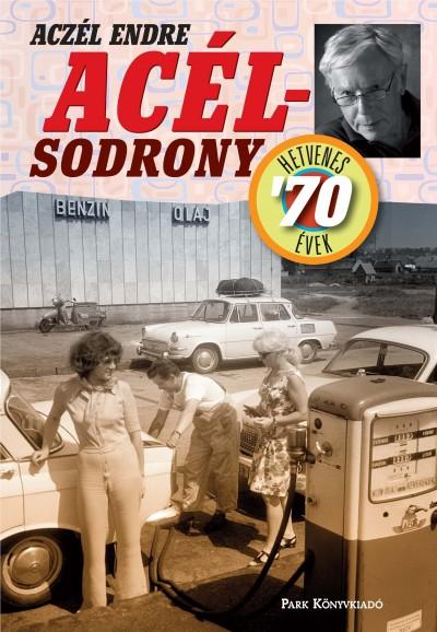 Aczél Endre - Acélsodrony - Hetvenes évek
