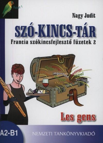 Nagy Judit - Szó-kincs-tár - Francia szókincsfejlesztő füzetek 2.