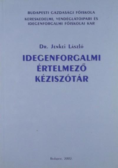 Dr. Jenkei László - Idegenforgalmi értelmező szótár