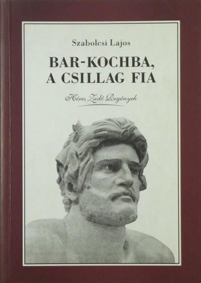 Szabolcsi Lajos - Bar-Kochba, a csillag fia