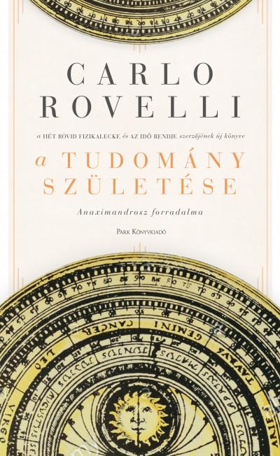 Carlo Rovelli - A tudomány születése
