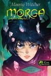 Moony Witcher - Morga, a sz�l m�gusa - A pr�f�cia beteljes�l