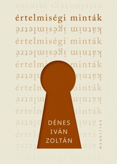 Dénes Iván Zoltán - Értelmiségi minták