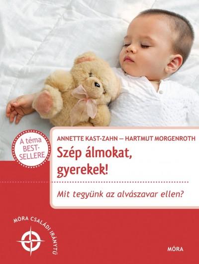 Annette Kast-Zahn - Dr. Hartmut Morgenroth - Szép álmokat, gyerekek!