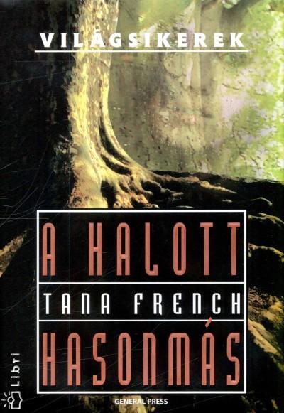 Tana French - A halott hasonmás