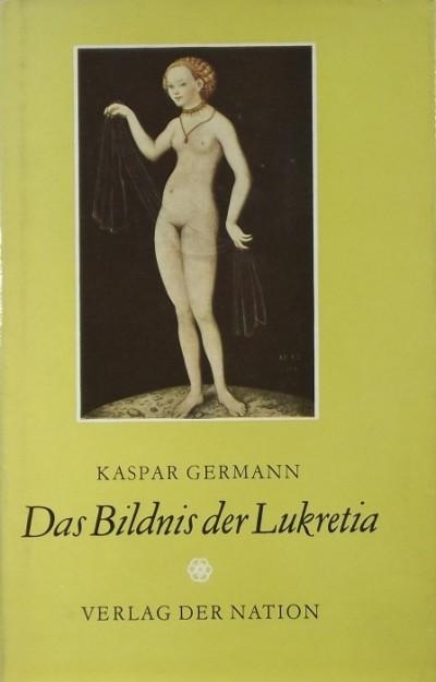 Kasper Germann - Das Bildnis der Lukretia
