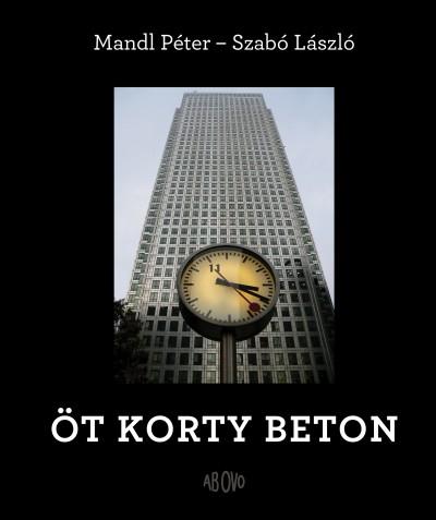Mandl Péter - Szabó László - Öt korty beton