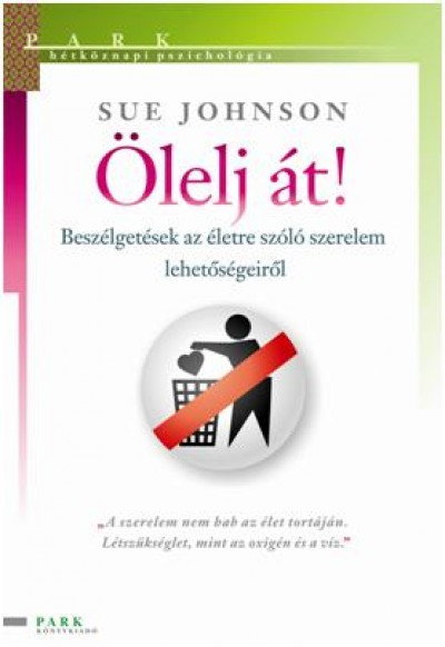 Sue Johnson - Ölelj át!