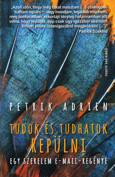 Petrik Adrien - Tudok és tudhatok repülni