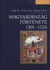 Engel P�l - Krist� Gyula - Kubinyi Andr�s - Magyarorsz�g t�rt�nete 1301-1526