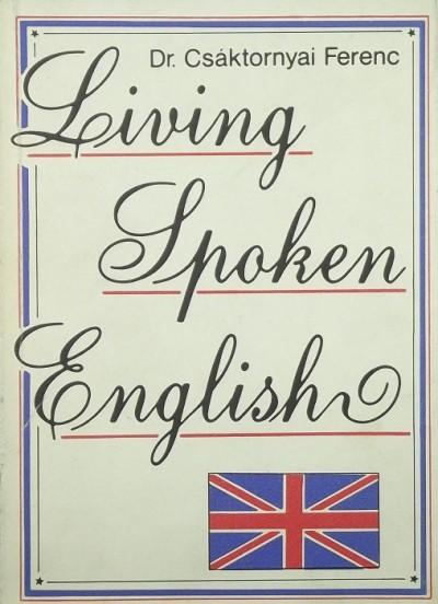 Dr. Csáktornyai Ferenc - Living Spoken English