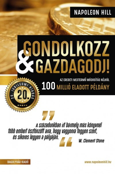 Napoleon Hill - Gondolkozz & gazdagodj! - 20. jubileumi kiadás