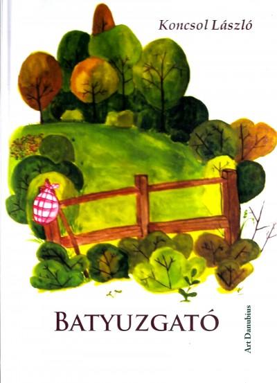 Koncsol László - Batyuzgató