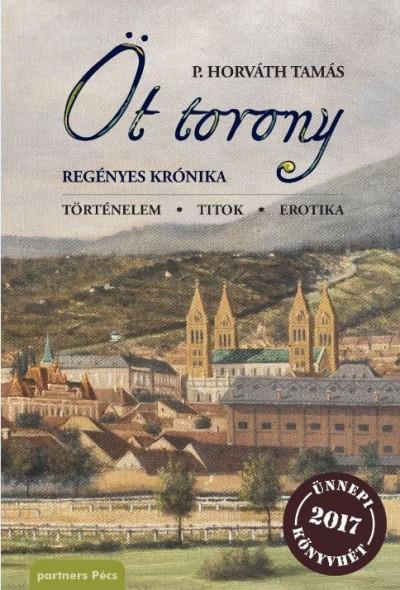 P. Horváth Tamás - Öt torony