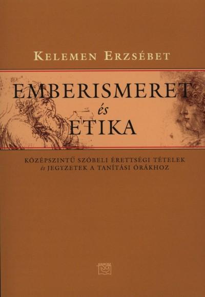 Kelemen Erzsébet - Emberismeret és etika
