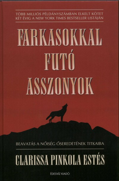 Pinkola Estés Clarissa - Farkasokkal futó asszonyok