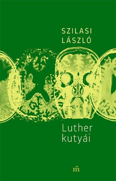 Szilasi László - Luther kutyái