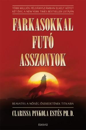 Clarissa Pinkola Est�s - Farkasokkal fut� asszonyok