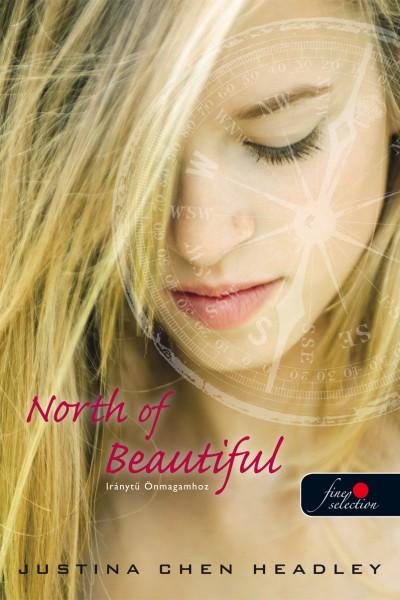Chen Justina Headley - North of Beautiful - Iránytű Önmagamhoz