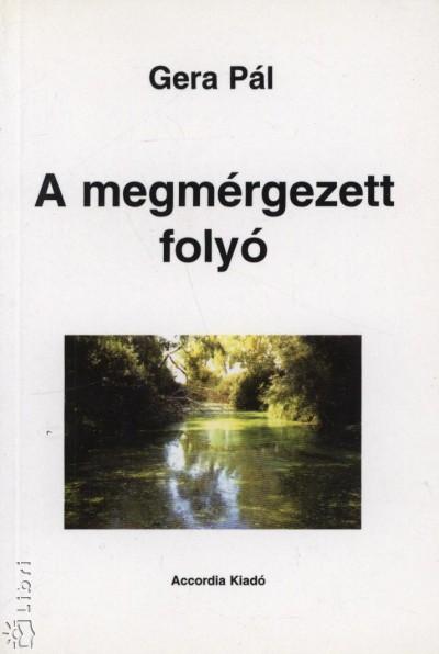 Gera Pál - A megmérgezett folyó