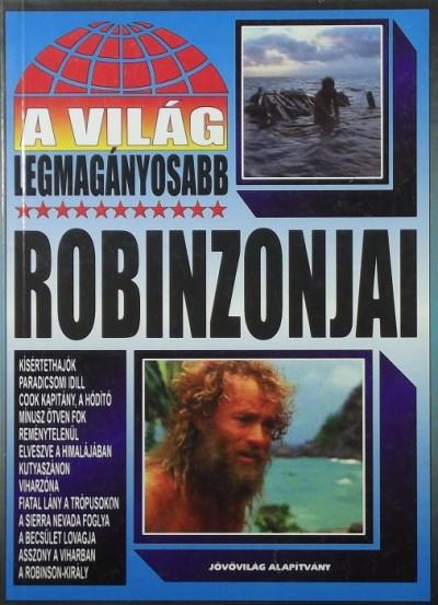 Bolyki Tamás  (Szerk.) - A világ legmagányosabb Robinzonjai