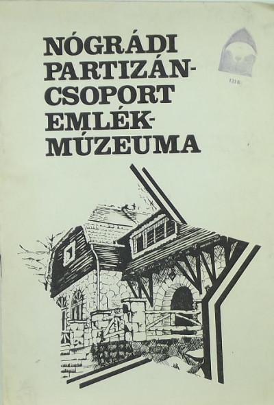 Kriskó Lajosné - Szvircsek Ferenc - Nógrádi Partizáncsoport Emlékmúzeuma