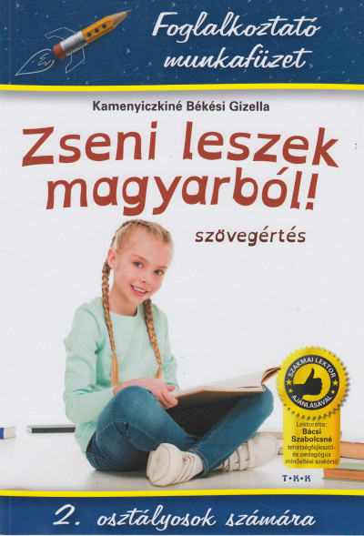 Kamenyiczkiné Békési Gizella - Zseni leszek magyarból! - 2. osztályosok számára