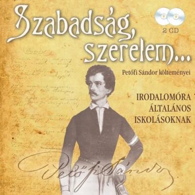 - Szabadság, szerelem - Petőfi Sándor költeményei - 2 CD