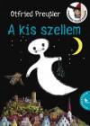 Otfried Preussler - A kis szellem