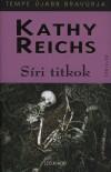 Kathy Reichs - S�ri titkok
