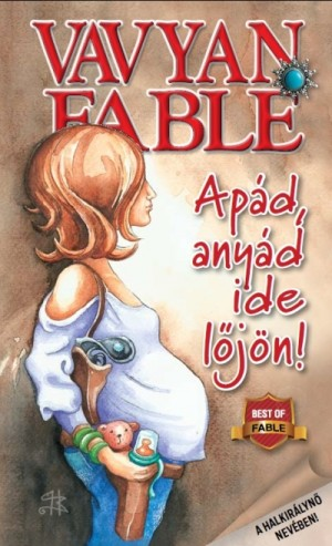 Vavyan Fable - Ap�d, any�d ide l�j�n!