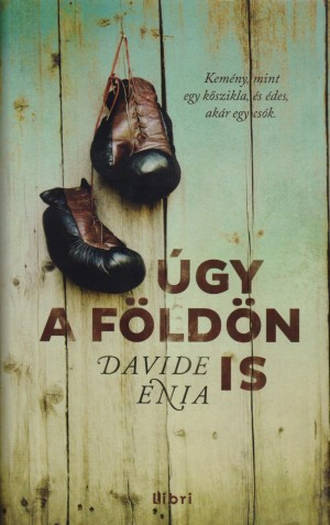 Davide Enia - �gy a f�ld�n is