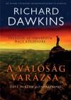 Richard Dawkins - A val�s�g var�zsa