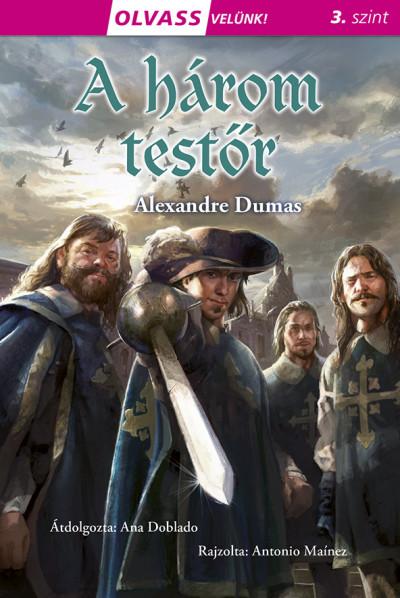 Alexandre Dumas - Olvass velünk! (3) - A három testőr