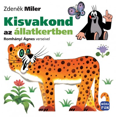 Zdenek Miler - Romhányi Ágnes - Kisvakond az állatkertben