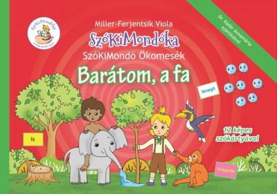 Miller-Ferjentsik Viola - Barátom, a fa - SzóKiMondóka Ökomesék 2.