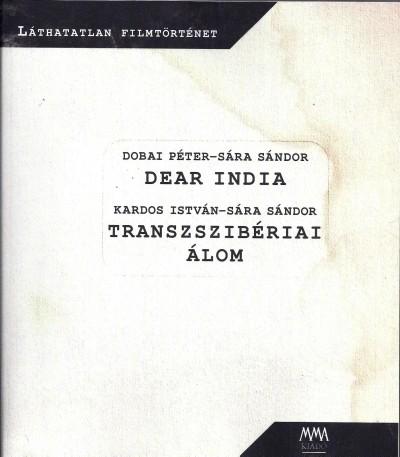 Dobai Péter - Kardos István - Sára Sándor - Dear India / Transzszibériai álom