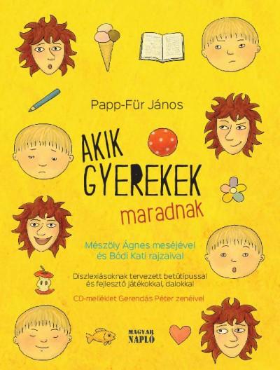 Papp-Für János - Akik gyerekek maradnak