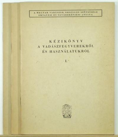 Németh Lajos - Kézikönyv a vadászfegyverekről és használatukról 1-2.