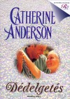Catherine Anderson - D�delget�s