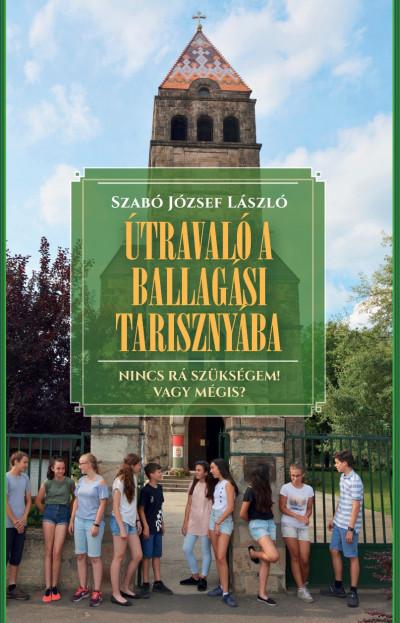 Szabó József László - Útravaló a ballagási tarisznyába