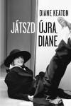 Diane Keaton - J�tszd �jra, Diane