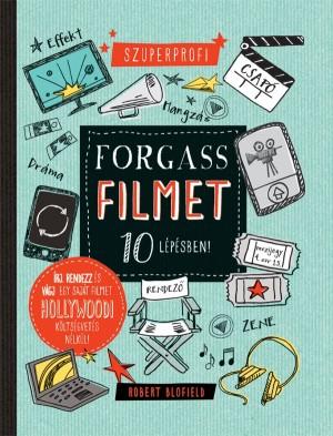 Robert Blofield - Forgass filmet 10 lépésben 689d763a09