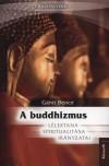 G�nti Bence - A buddhizmus l�lektana, spiritualit�sa �s ir�nyzatai