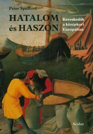 Peter Spufford - Hatalom �s haszon